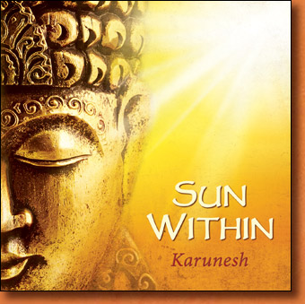 Sun Within - world fusion, new age and relaxation and meditationm usic by Karunesh
